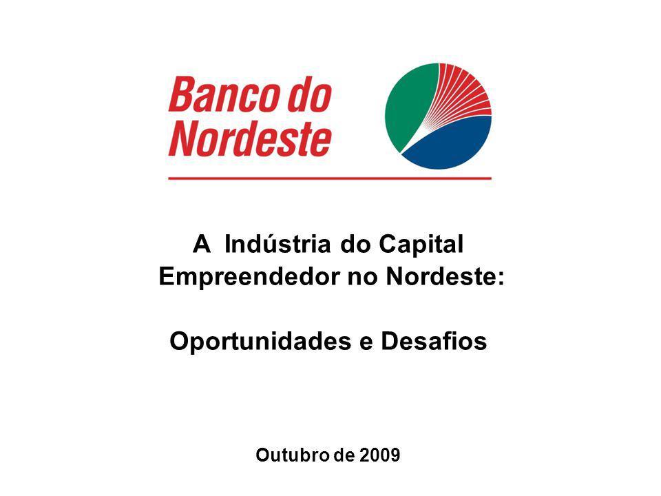 Outubro de 2009 A Indústria do Capital Empreendedor no Nordeste: Oportunidades e Desafios