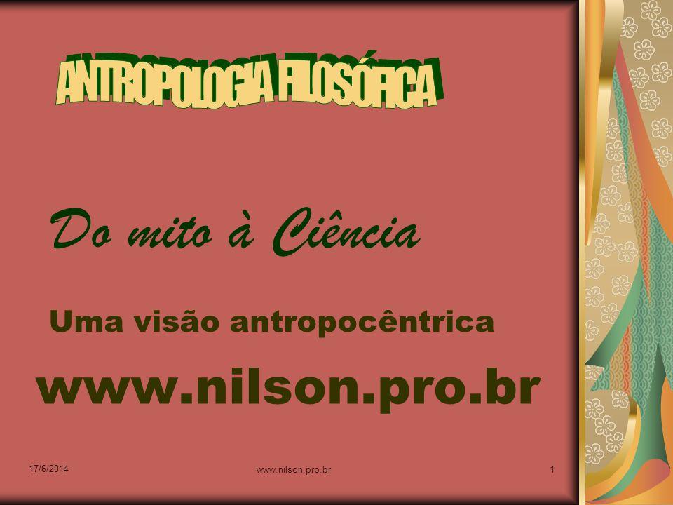 Do mito à Ciência Uma visão antropocêntrica 17/6/2014 1www.nilson.pro.br