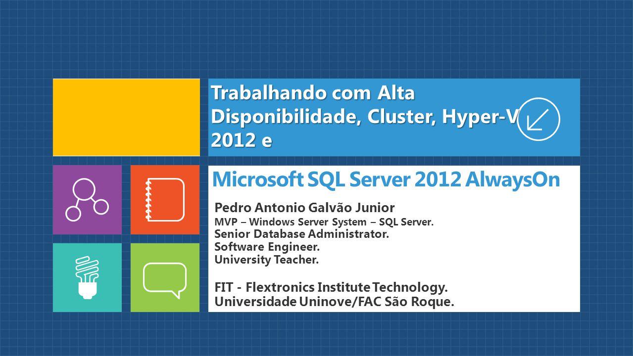 Microsoft SQL Server 2012 AlwaysOn Pedro Antonio Galvão Junior MVP – Windows Server System – SQL Server. Senior Database Administrator. Software Engin