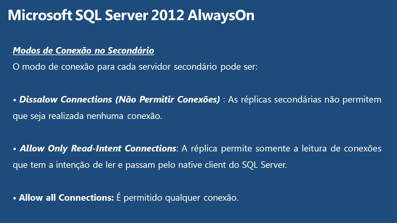 Modos de Conexão no Secondário O modo de conexão para cada servidor secondário pode ser: Dissalow Connections (Não Permitir Conexões) : As réplicas se