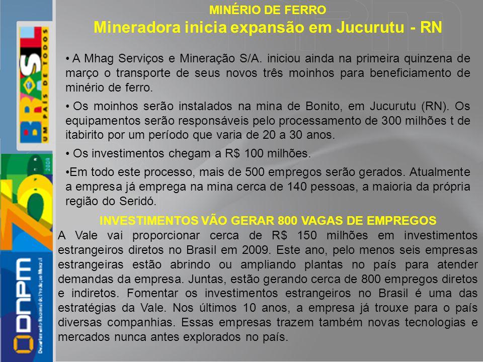 MINÉRIO DE FERRO Mineradora inicia expansão em Jucurutu - RN A Mhag Serviços e Mineração S/A. iniciou ainda na primeira quinzena de março o transporte