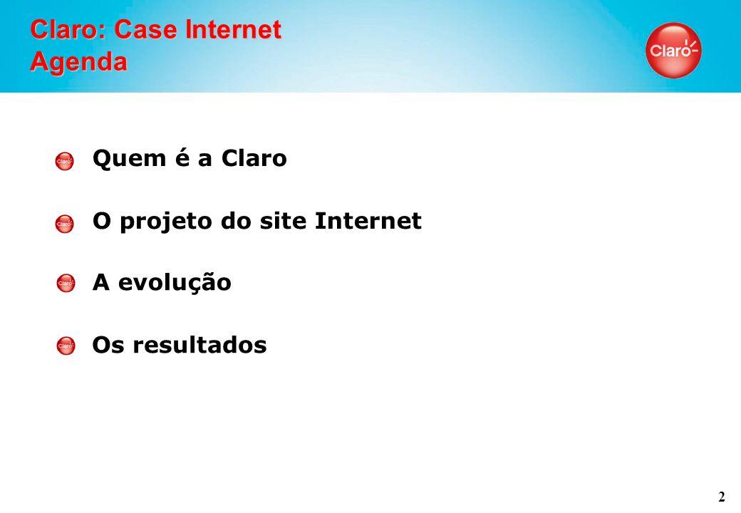 2 Claro: Case Internet Agenda Quem é a Claro O projeto do site Internet A evolução Os resultados