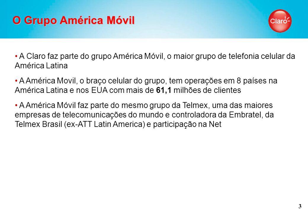 3 A Claro faz parte do grupo América Móvil, o maior grupo de telefonia celular da América Latina A América Movil, o braço celular do grupo, tem operações em 8 países na América Latina e nos EUA com mais de 61,1 milhões de clientes A América Móvil faz parte do mesmo grupo da Telmex, uma das maiores empresas de telecomunicações do mundo e controladora da Embratel, da Telmex Brasil (ex-ATT Latin America) e participação na Net O Grupo América Móvil