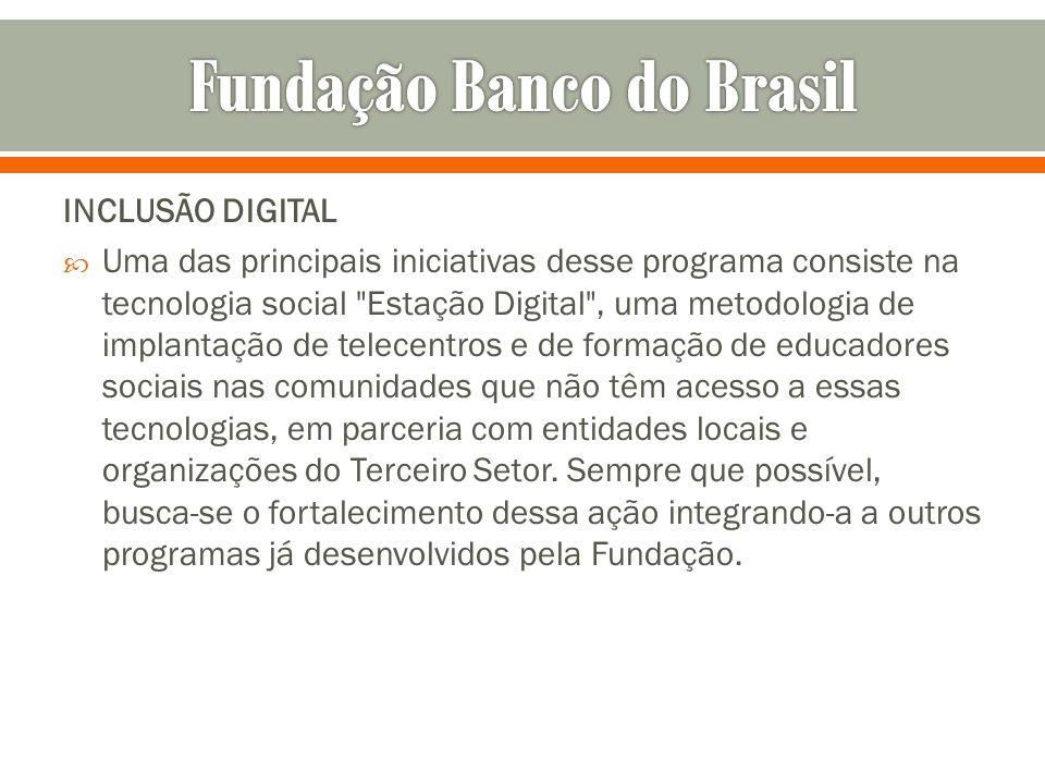 INCLUSÃO DIGITAL Uma das principais iniciativas desse programa consiste na tecnologia social