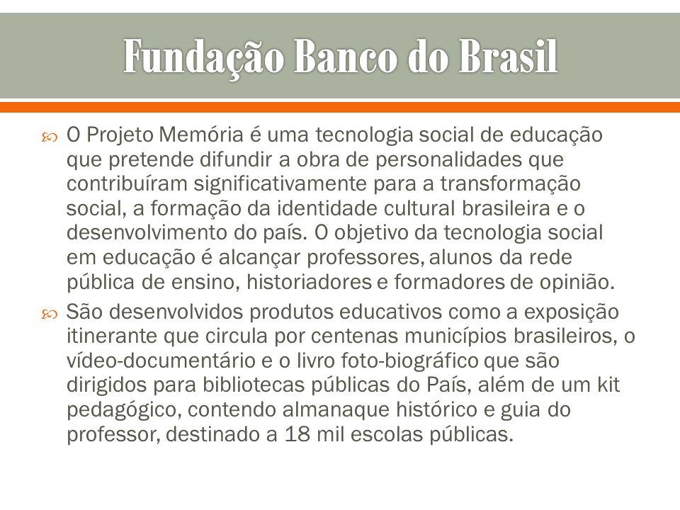 O Projeto Memória é uma tecnologia social de educação que pretende difundir a obra de personalidades que contribuíram significativamente para a transf