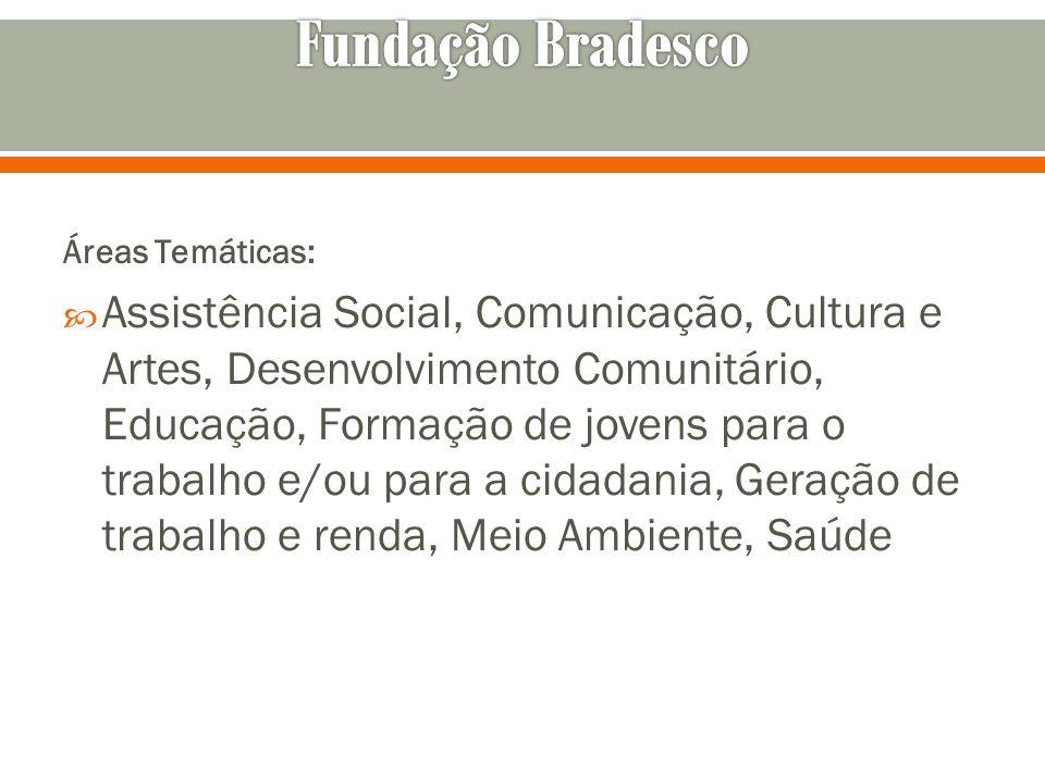 Áreas Temáticas: Assistência Social, Comunicação, Cultura e Artes, Desenvolvimento Comunitário, Educação, Formação de jovens para o trabalho e/ou para