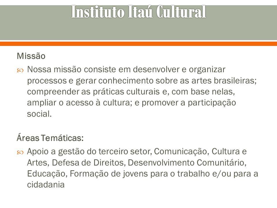 Missão Nossa missão consiste em desenvolver e organizar processos e gerar conhecimento sobre as artes brasileiras; compreender as práticas culturais e