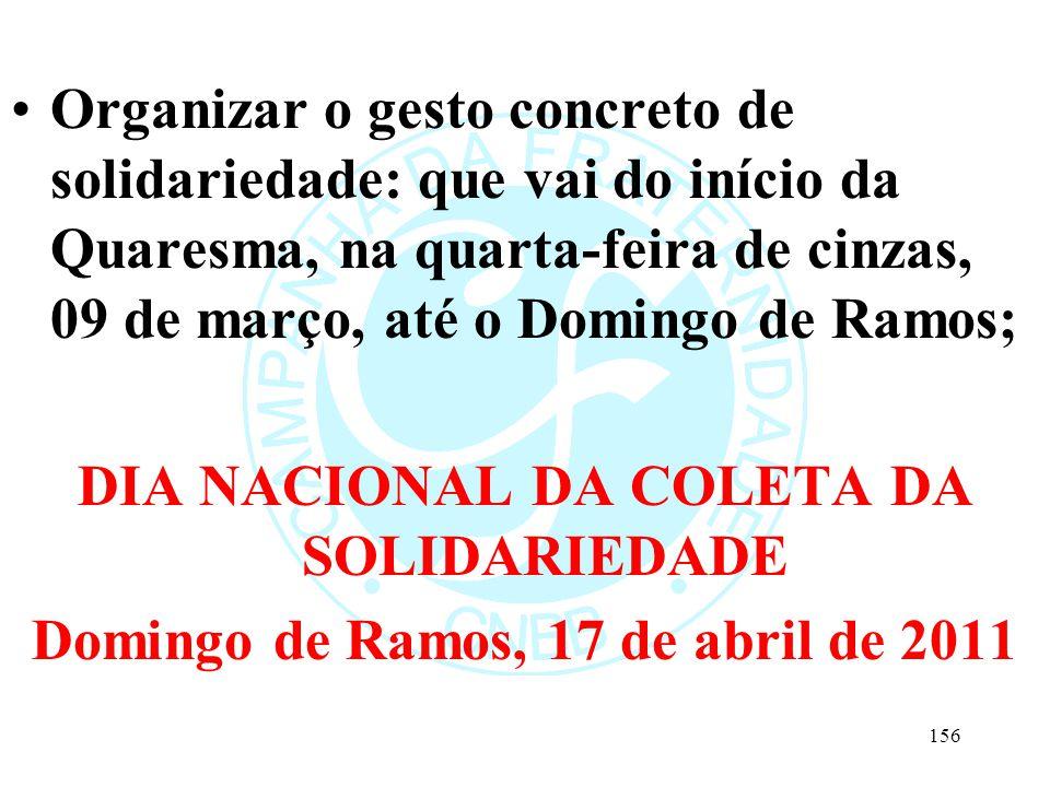 Organizar o gesto concreto de solidariedade: que vai do início da Quaresma, na quarta-feira de cinzas, 09 de março, até o Domingo de Ramos; DIA NACION