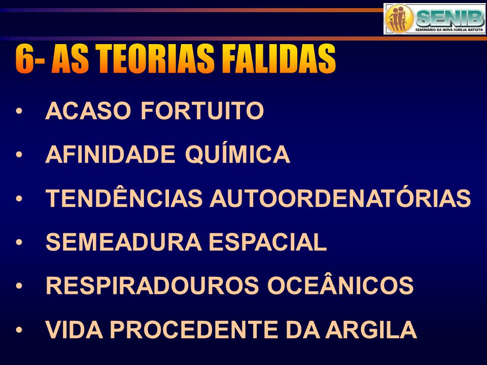 ACASO FORTUITO AFINIDADE QUÍMICA TENDÊNCIAS AUTOORDENATÓRIAS SEMEADURA ESPACIAL RESPIRADOUROS OCEÂNICOS VIDA PROCEDENTE DA ARGILA