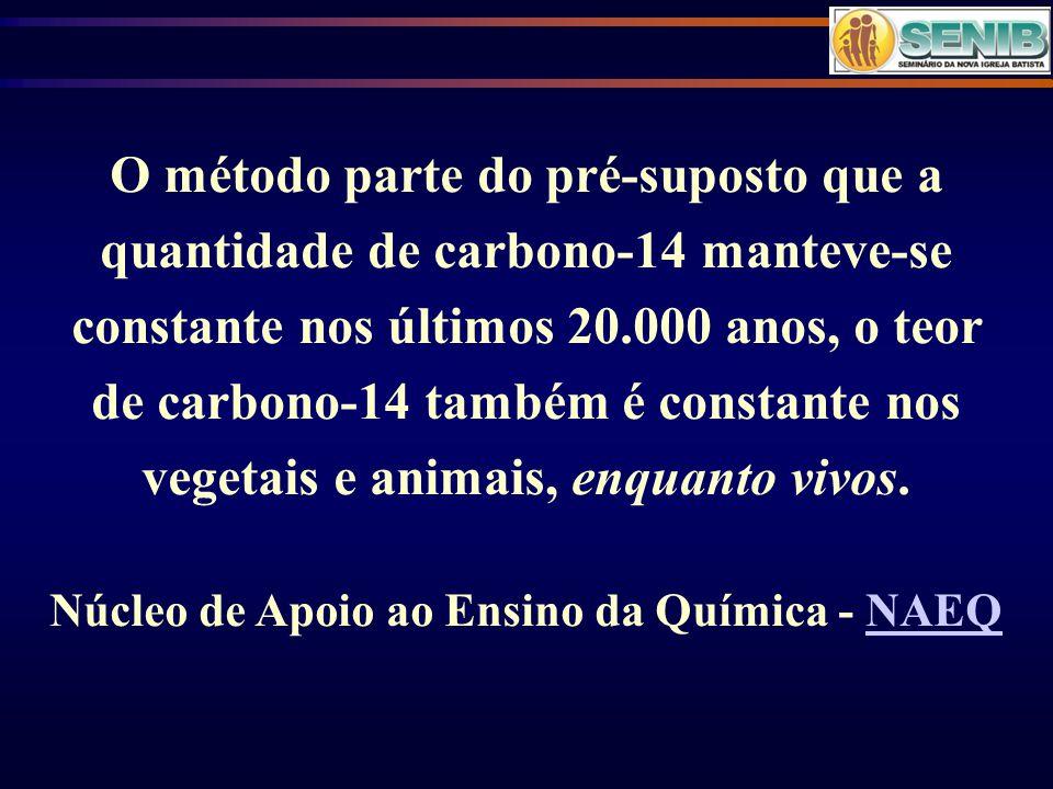 O método parte do pré-suposto que a quantidade de carbono-14 manteve-se constante nos últimos 20.000 anos, o teor de carbono-14 também é constante nos