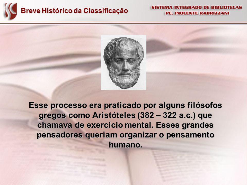 A arte de classificar já era praticada na Grécia nos tempos dos grandes filósofos como Platão (Atenas, 428 – 347 a.c.) o primeiro a classificar os conhecimentos humanos sob bases filosóficas.