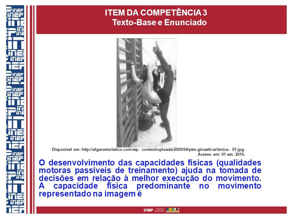 ITEM DA COMPETÊNCIA 3 Texto-Base e Enunciado Disponível em: http://algarveturistico.com/wp- content/uploads/2009/04/ptm-ginasticaritmica- 01.jpg.