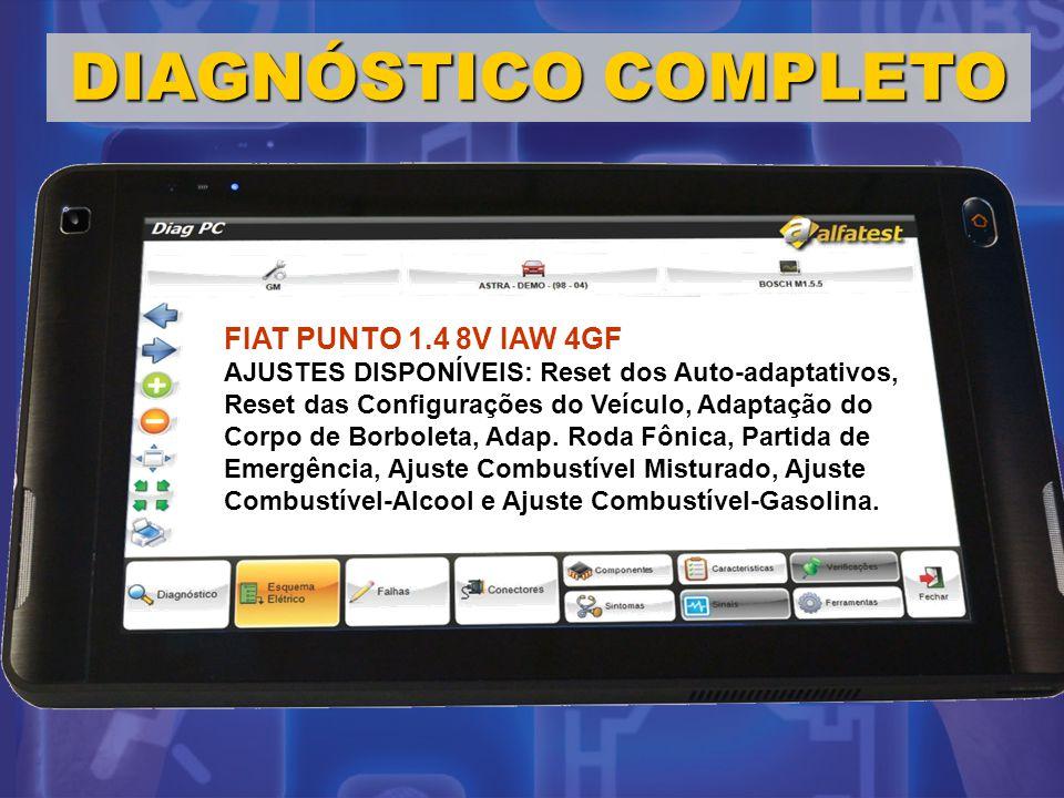 DIAGNÓSTICO COMPLETO FIAT PUNTO 1.4 8V IAW 4GF AJUSTES DISPONÍVEIS: Reset dos Auto-adaptativos, Reset das Configurações do Veículo, Adaptação do Corpo