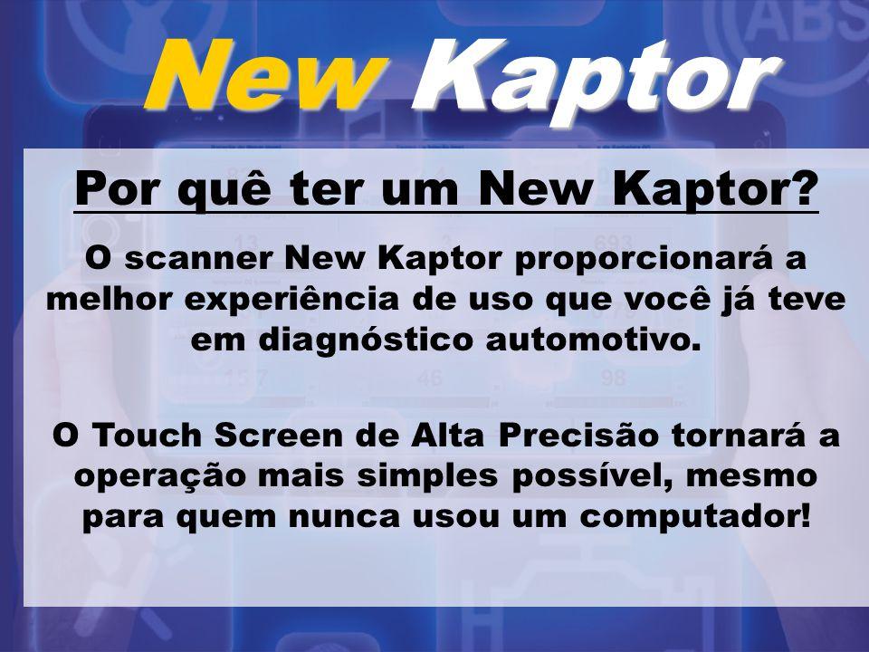 New Kaptor Por quê ter um New Kaptor? O scanner New Kaptor proporcionará a melhor experiência de uso que você já teve em diagnóstico automotivo. O Tou
