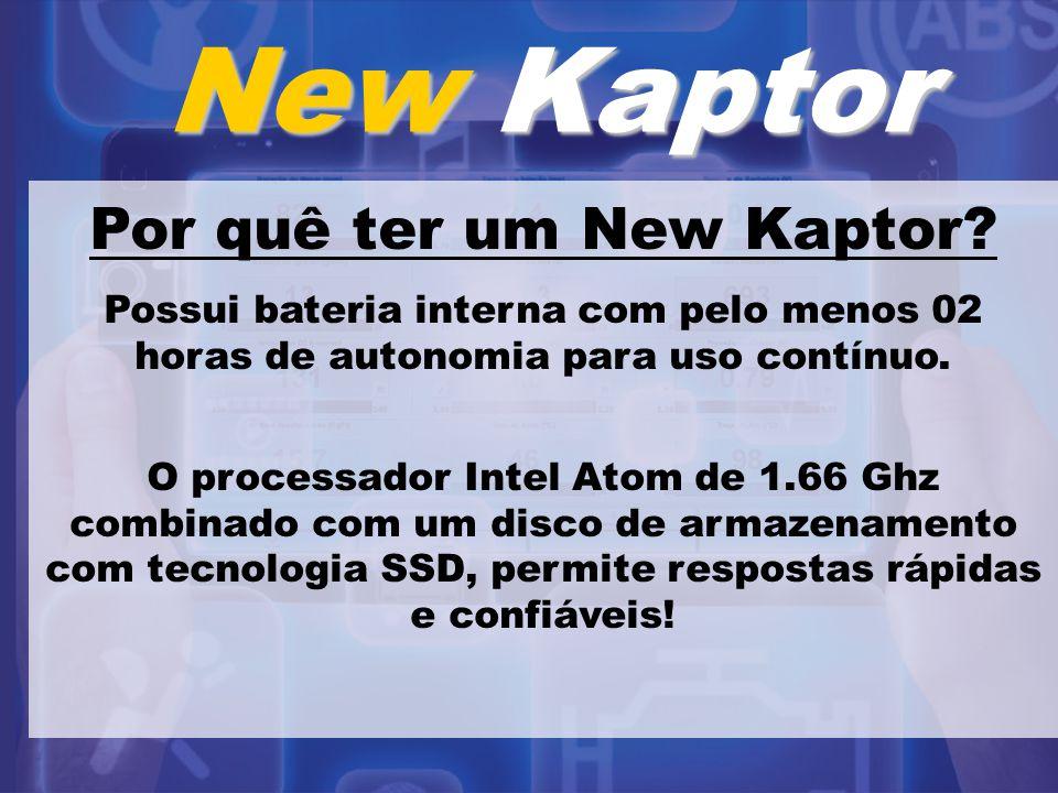 New Kaptor Por quê ter um New Kaptor? Possui bateria interna com pelo menos 02 horas de autonomia para uso contínuo. O processador Intel Atom de 1.66
