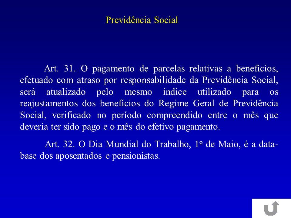 Art. 31. O pagamento de parcelas relativas a benefícios, efetuado com atraso por responsabilidade da Previdência Social, será atualizado pelo mesmo ín