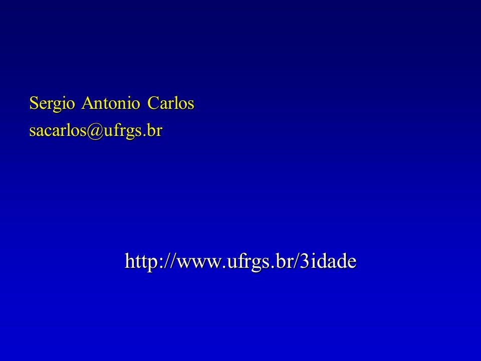 http://www.ufrgs.br/3idade Sergio Antonio Carlos sacarlos@ufrgs.br