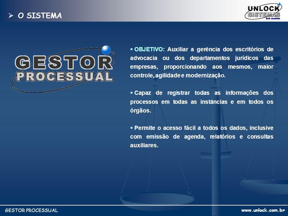 www.unlock.com.br GESTOR PROCESSUAL OBJETIVO: Auxiliar a gerência dos escritórios de advocacia ou dos departamentos jurídicos das empresas, proporcion
