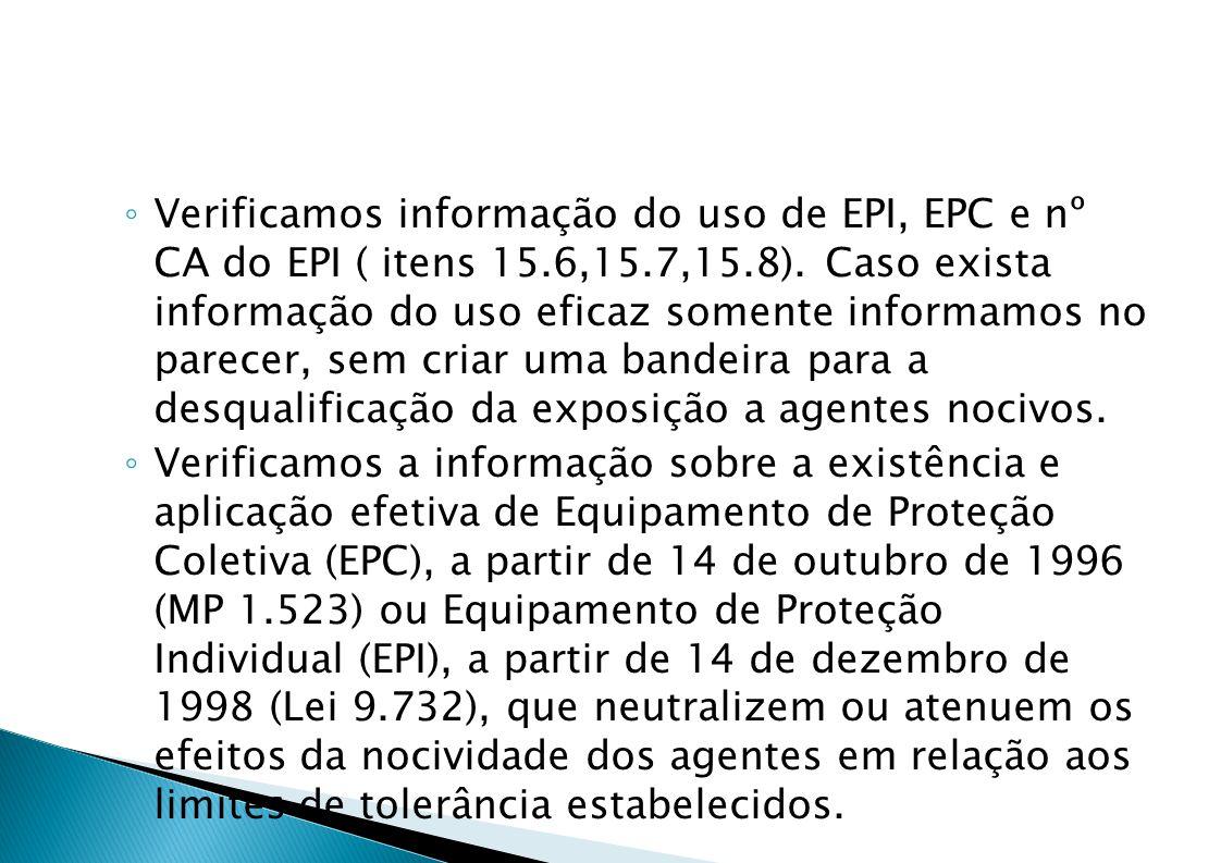 Verificamos informação do uso de EPI, EPC e nº CA do EPI ( itens 15.6,15.7,15.8).