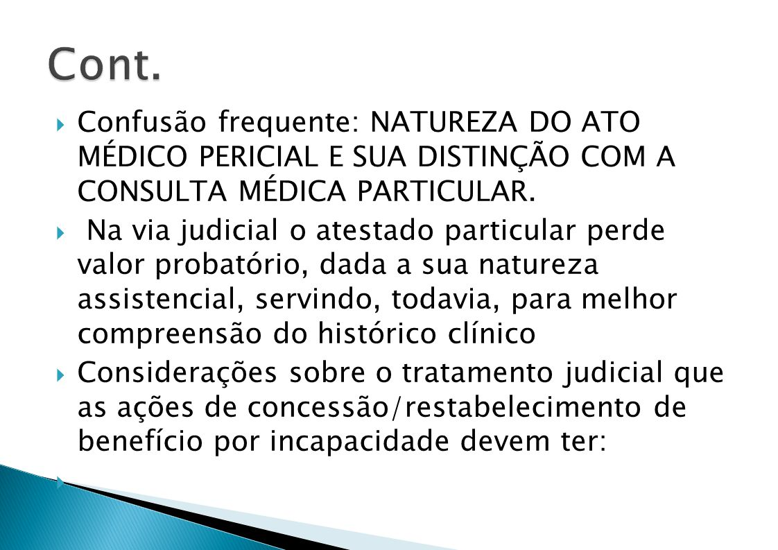 Confusão frequente: NATUREZA DO ATO MÉDICO PERICIAL E SUA DISTINÇÃO COM A CONSULTA MÉDICA PARTICULAR.