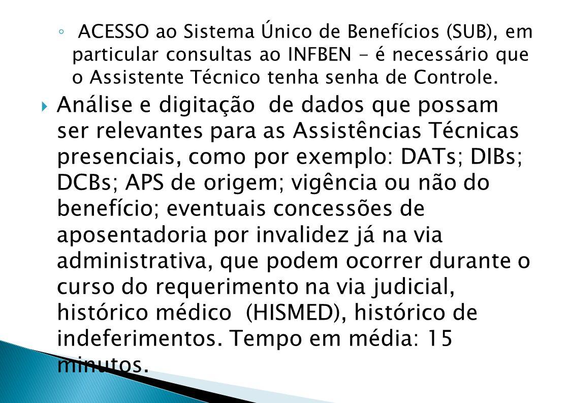 ACESSO ao Sistema Único de Benefícios (SUB), em particular consultas ao INFBEN - é necessário que o Assistente Técnico tenha senha de Controle.