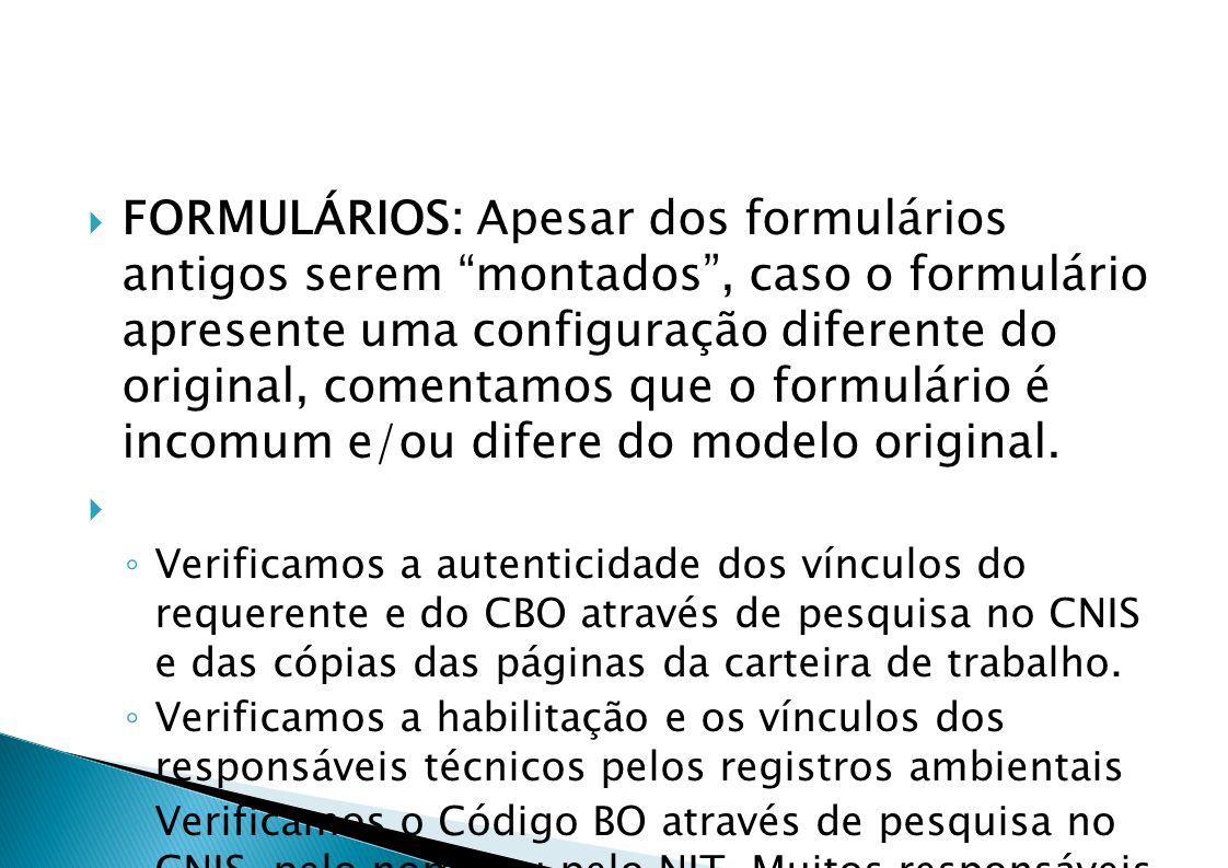 FORMULÁRIOS: Apesar dos formulários antigos serem montados, caso o formulário apresente uma configuração diferente do original, comentamos que o formulário é incomum e/ou difere do modelo original.