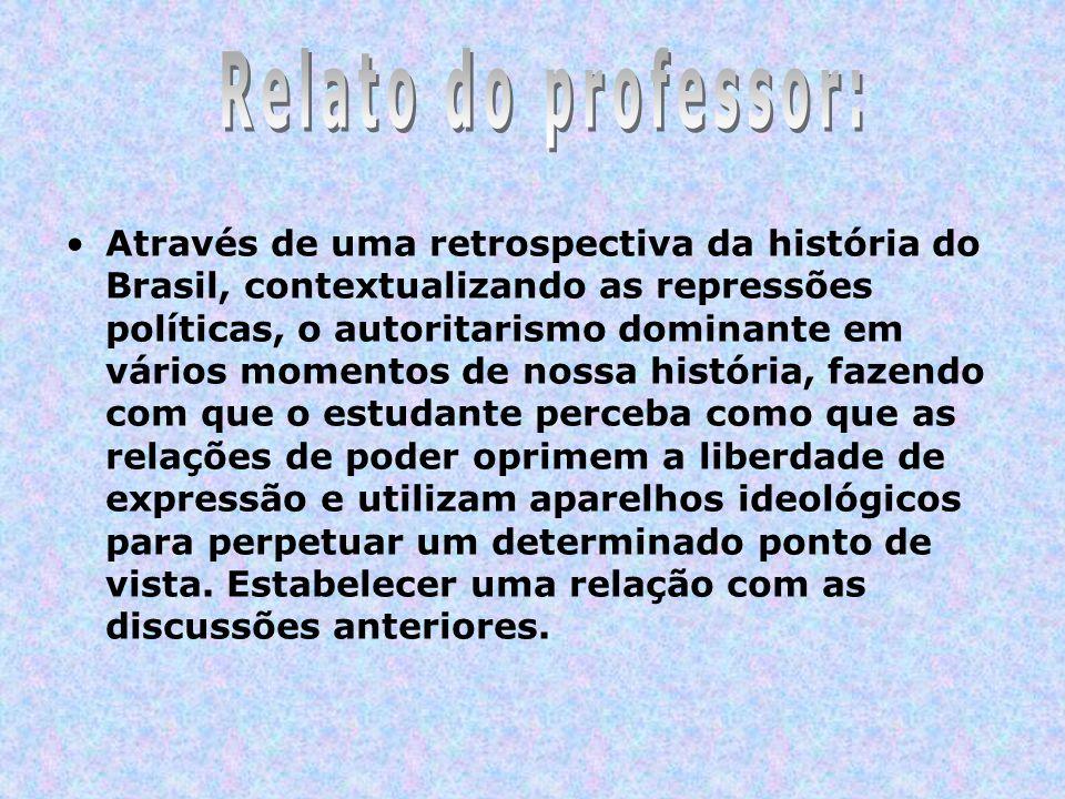 Através de uma retrospectiva da história do Brasil, contextualizando as repressões políticas, o autoritarismo dominante em vários momentos de nossa hi