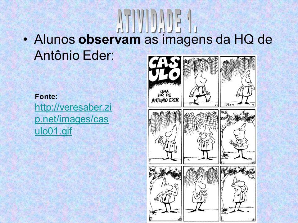 Alunos observam as imagens da HQ de Antônio Eder: Fonte: http://veresaber.zi p.net/images/cas ulo01.gif http://veresaber.zi p.net/images/cas ulo01.gif
