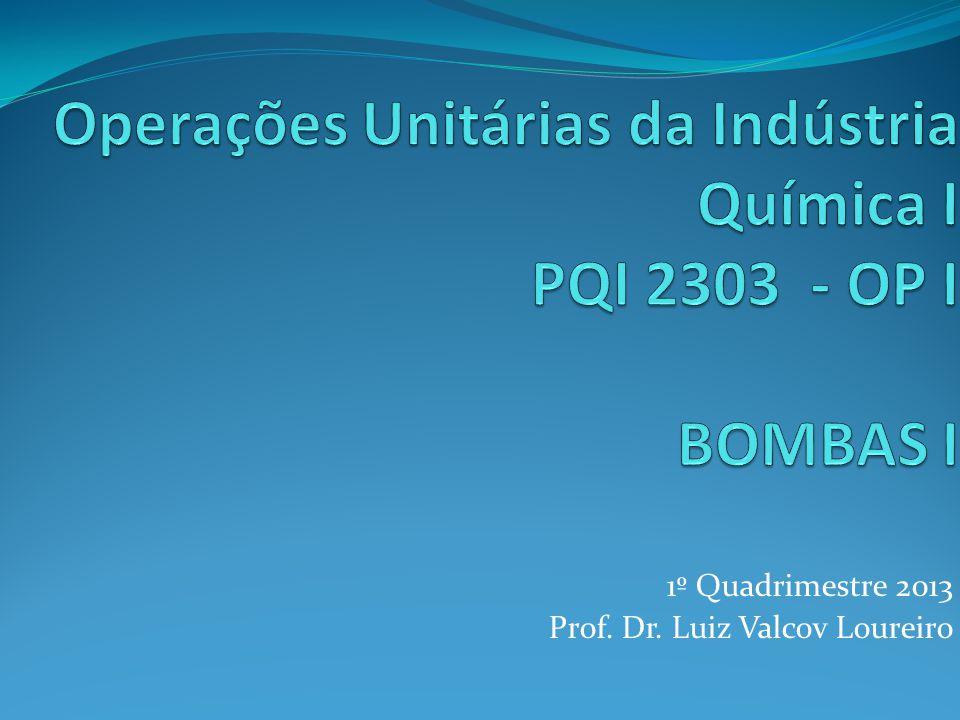 1º Quadrimestre 2013 Prof. Dr. Luiz Valcov Loureiro