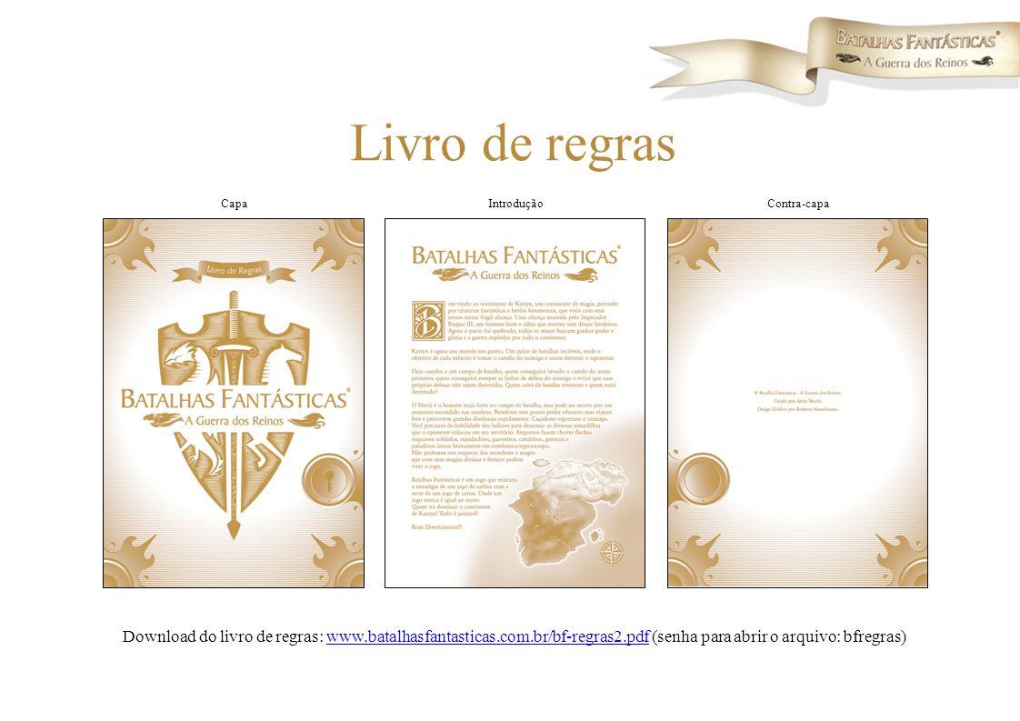 Livro de regras CapaContra-capaIntrodução Download do livro de regras: www.batalhasfantasticas.com.br/bf-regras2.pdf (senha para abrir o arquivo: bfre