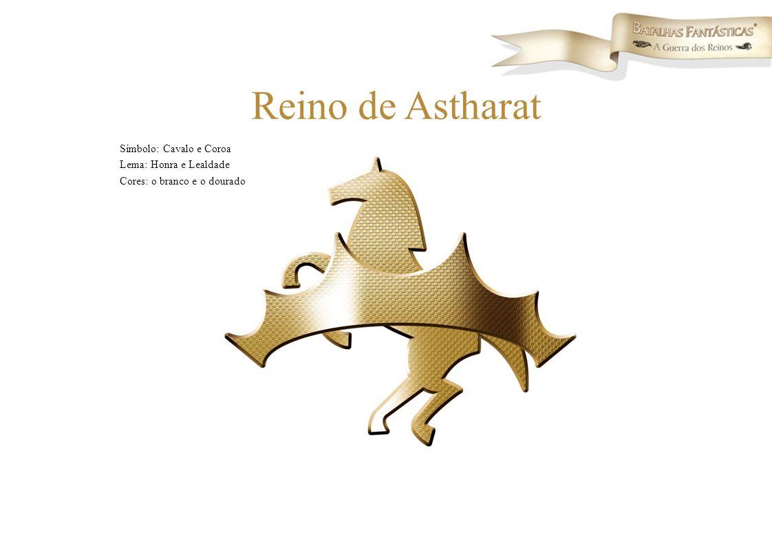 Símbolo: Cavalo e Coroa Lema: Honra e Lealdade Cores: o branco e o dourado Reino de Astharat