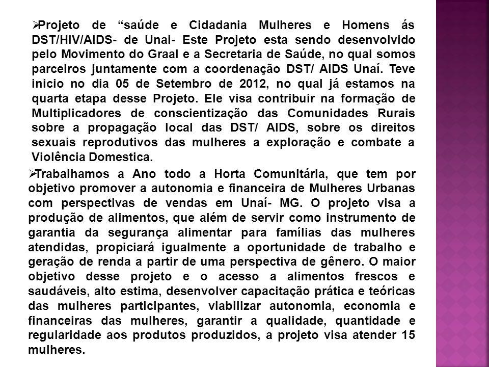 Trabalhamos a Ano todo a Horta Comunitária, que tem por objetivo promover a autonomia e financeira de Mulheres Urbanas com perspectivas de vendas em Unaí- MG.