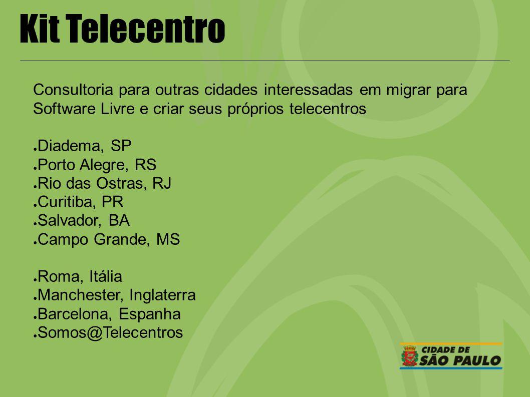 Kit Telecentro Consultoria para outras cidades interessadas em migrar para Software Livre e criar seus próprios telecentros Diadema, SP Porto Alegre,