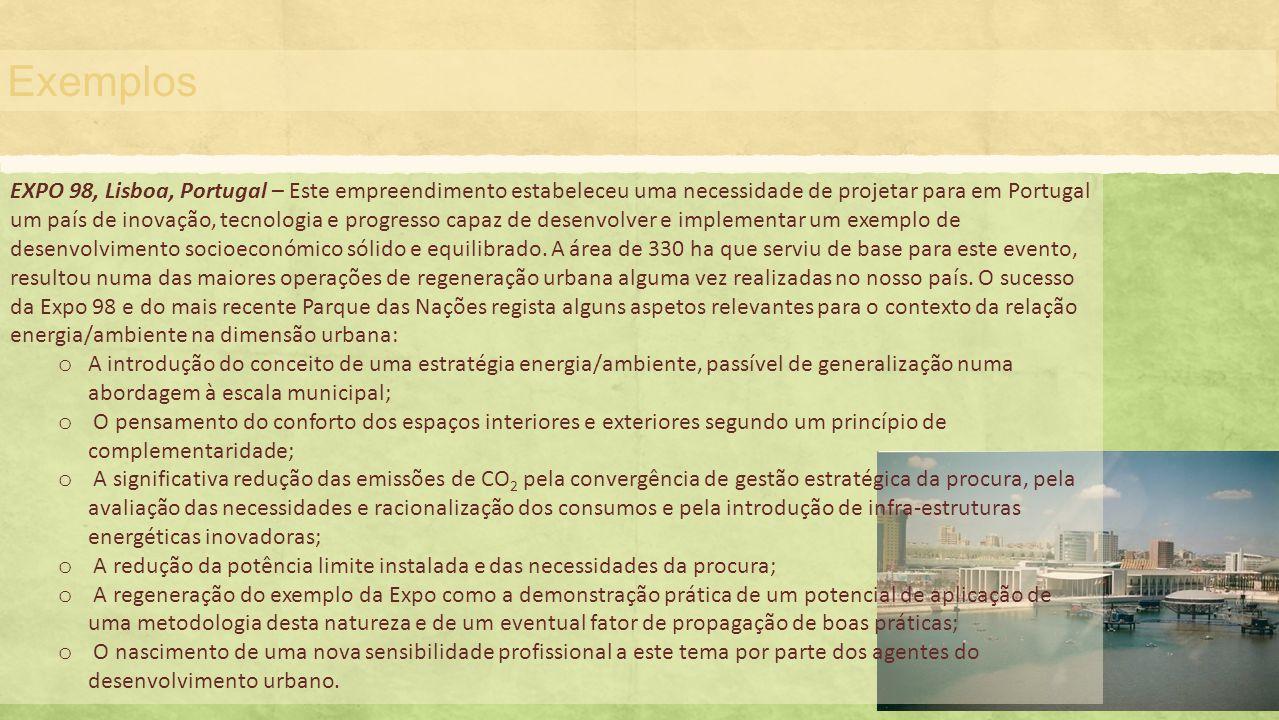 Exemplos EXPO 98, Lisboa, Portugal – Este empreendimento estabeleceu uma necessidade de projetar para em Portugal um país de inovação, tecnologia e pr