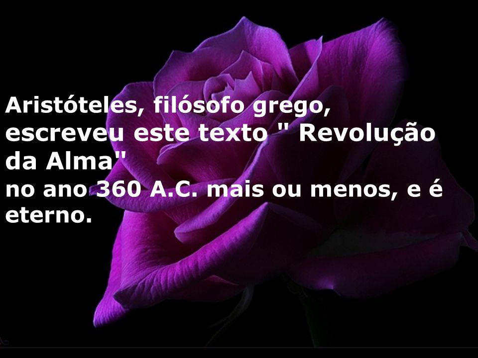 Aristóteles, filósofo grego, escreveu este texto Revolução da Alma no ano 360 A.C.