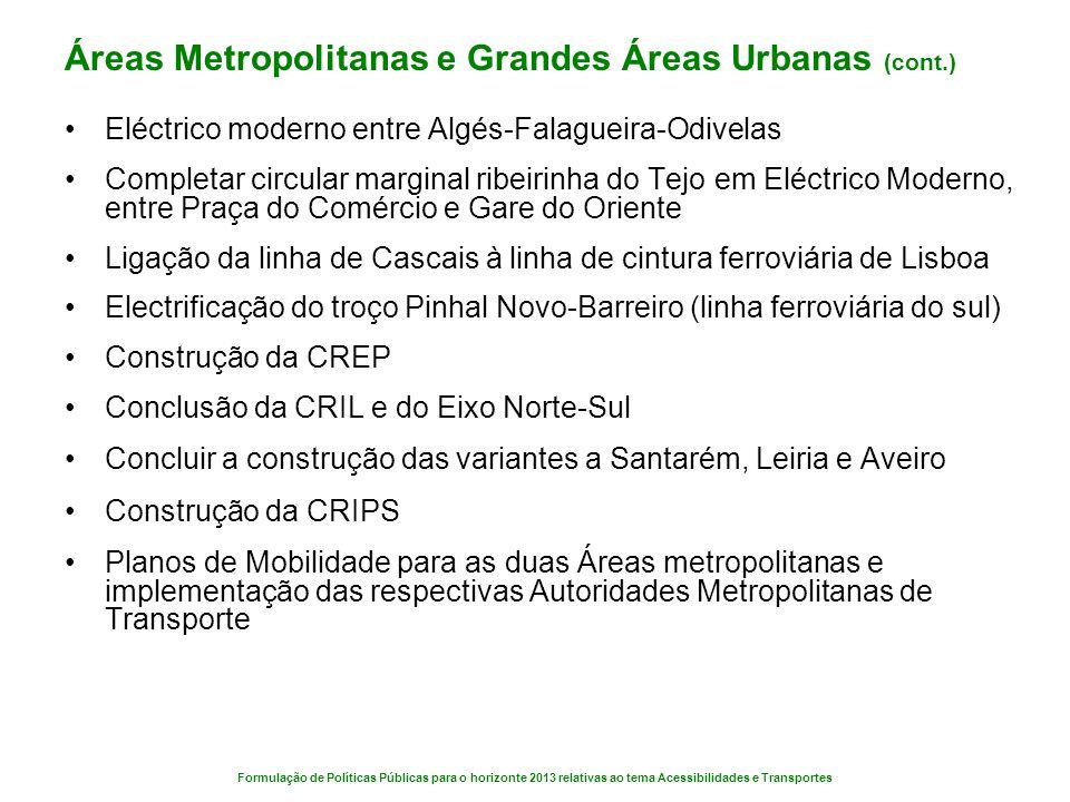 Formulação de Políticas Públicas para o horizonte 2013 relativas ao tema Acessibilidades e Transportes Áreas Metropolitanas e Grandes Áreas Urbanas (c