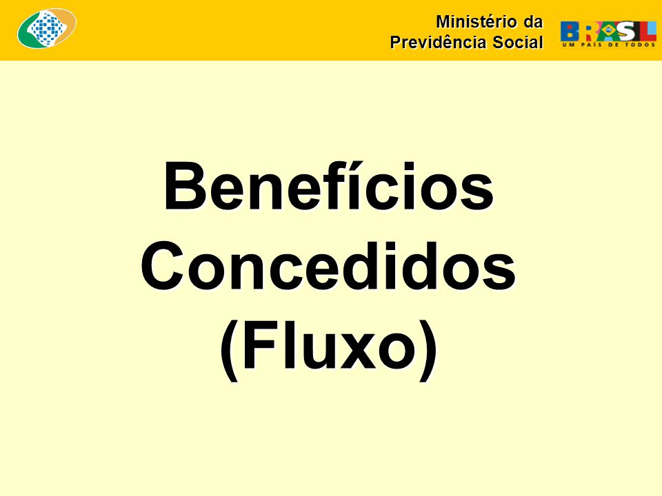 Benefícios Concedidos (Fluxo) Ministério da Previdência Social
