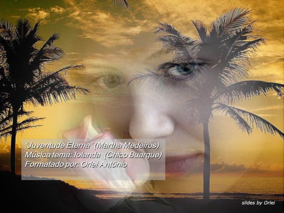 Quem dá brilho ao olhar é a vida que a gente optou por levar. Olhe-se no espelho... Aprendi com as primaveras a me deixar cortar para voltar sempre in