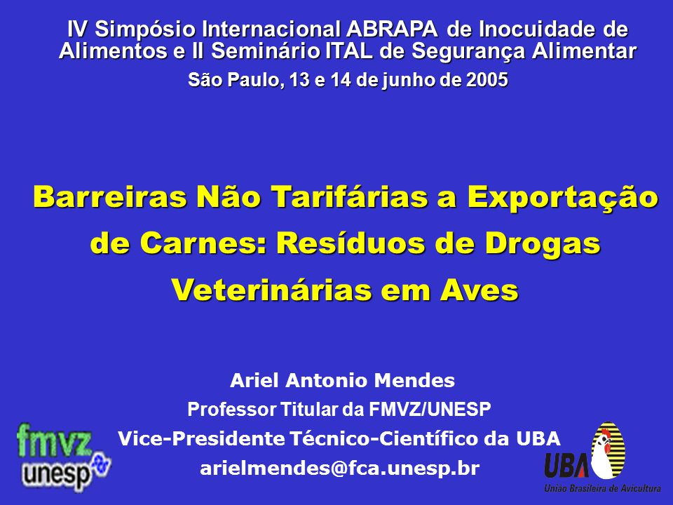 IV Simpósio Internacional ABRAPA de Inocuidade de Alimentos e II Seminário ITAL de Segurança Alimentar São Paulo, 13 e 14 de junho de 2005 Barreiras N