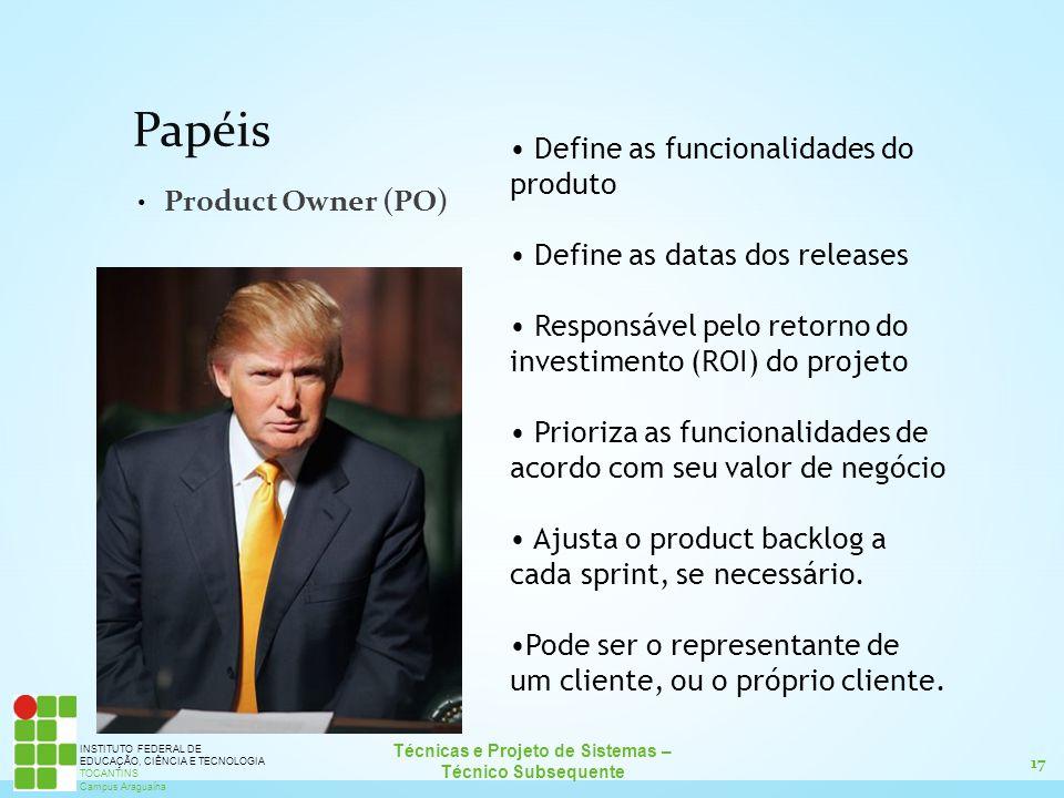 17 Técnicas e Projeto de Sistemas – Técnico Subsequente INSTITUTO FEDERAL DE EDUCAÇÃO, CIÊNCIA E TECNOLOGIA TOCANTINS Campus Araguaína Papéis Product