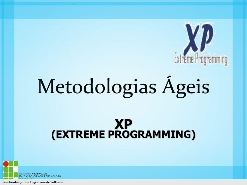 INSTITUTO FEDERAL DE EDUCAÇÃO, CIÊNCIA E TECNOLOGIA TOCANTINS Campus Araguaína XP (EXTREME PROGRAMMING) Pós-Graduação em Engenharia de Software Metodo