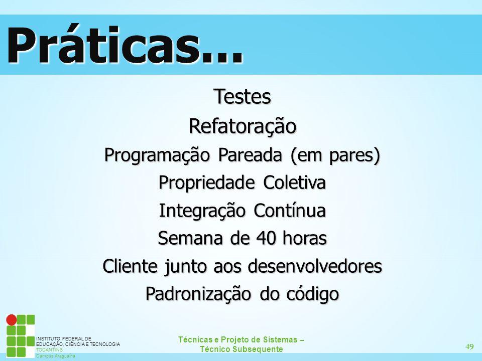 50 Técnicas e Projeto de Sistemas – Técnico Subsequente INSTITUTO FEDERAL DE EDUCAÇÃO, CIÊNCIA E TECNOLOGIA TOCANTINS Campus Araguaína Testes Desenvolvimento orientado a Testes Os testes devem ser escritos antes do desenvolvimento.