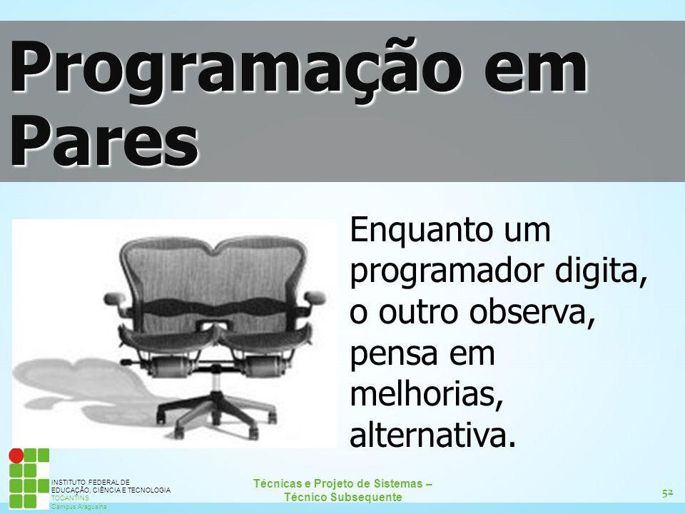 52 Técnicas e Projeto de Sistemas – Técnico Subsequente INSTITUTO FEDERAL DE EDUCAÇÃO, CIÊNCIA E TECNOLOGIA TOCANTINS Campus Araguaína Programação em