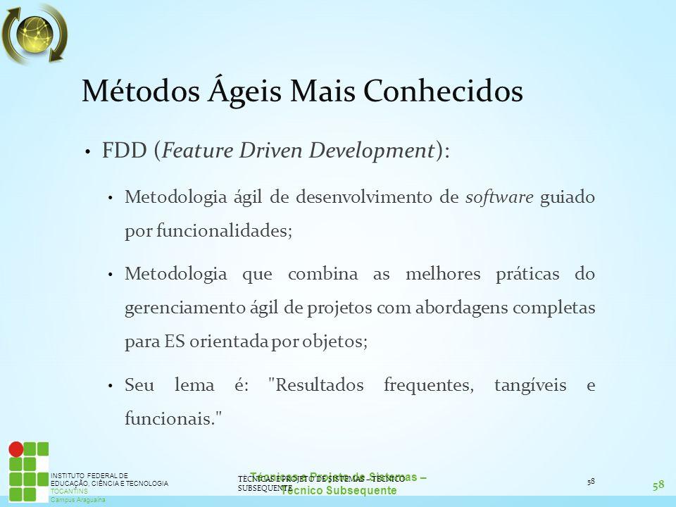 59 Técnicas e Projeto de Sistemas – Técnico Subsequente INSTITUTO FEDERAL DE EDUCAÇÃO, CIÊNCIA E TECNOLOGIA TOCANTINS Campus Araguaína ATIVIDADES 1) Quais são as principais metodologias ágeis.