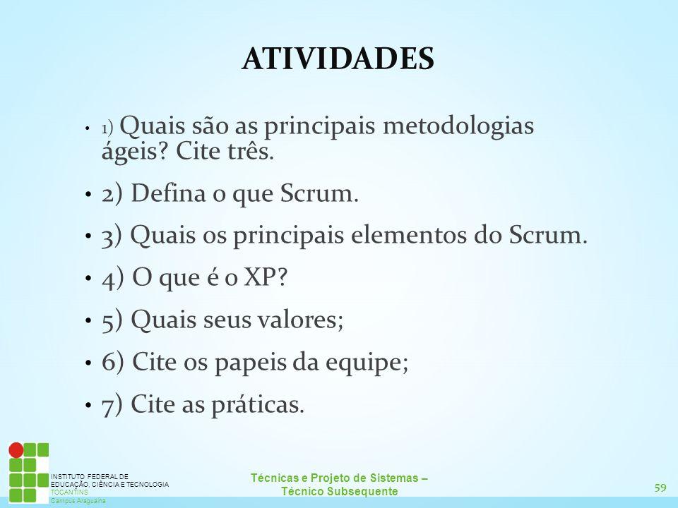 59 Técnicas e Projeto de Sistemas – Técnico Subsequente INSTITUTO FEDERAL DE EDUCAÇÃO, CIÊNCIA E TECNOLOGIA TOCANTINS Campus Araguaína ATIVIDADES 1) Q