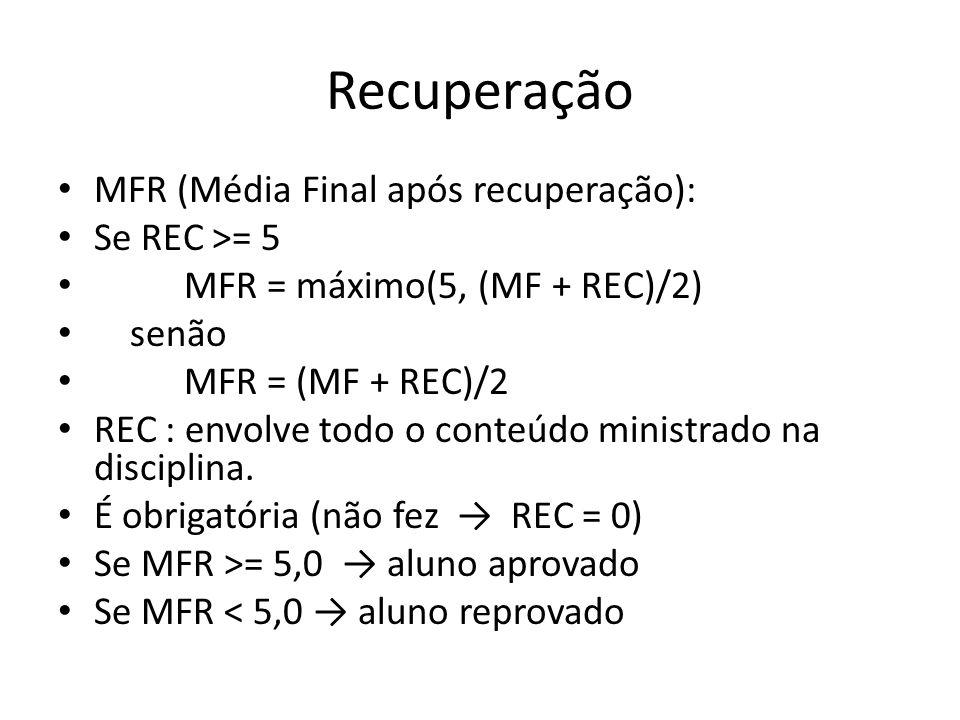 Critérios para aprovação Média de Provas (MP): MP = (2*P1 + 3*P2) / 5 Média de Trabalhos (MT): MT = (T1 + T2 + T3) / 3 Média Final (MF) : se MP >= 5,0