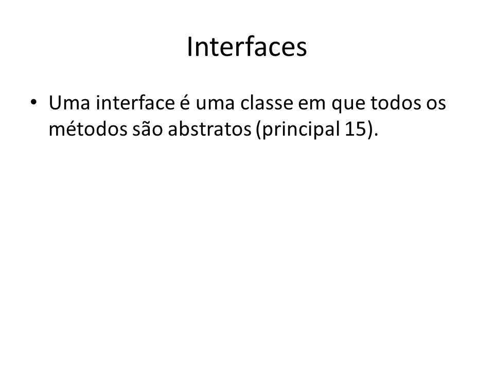 Modificador abstract Um método abstract requer ser codificado na subclasse (principal13, principal14). Uma classe com pelo menos um método abstract é