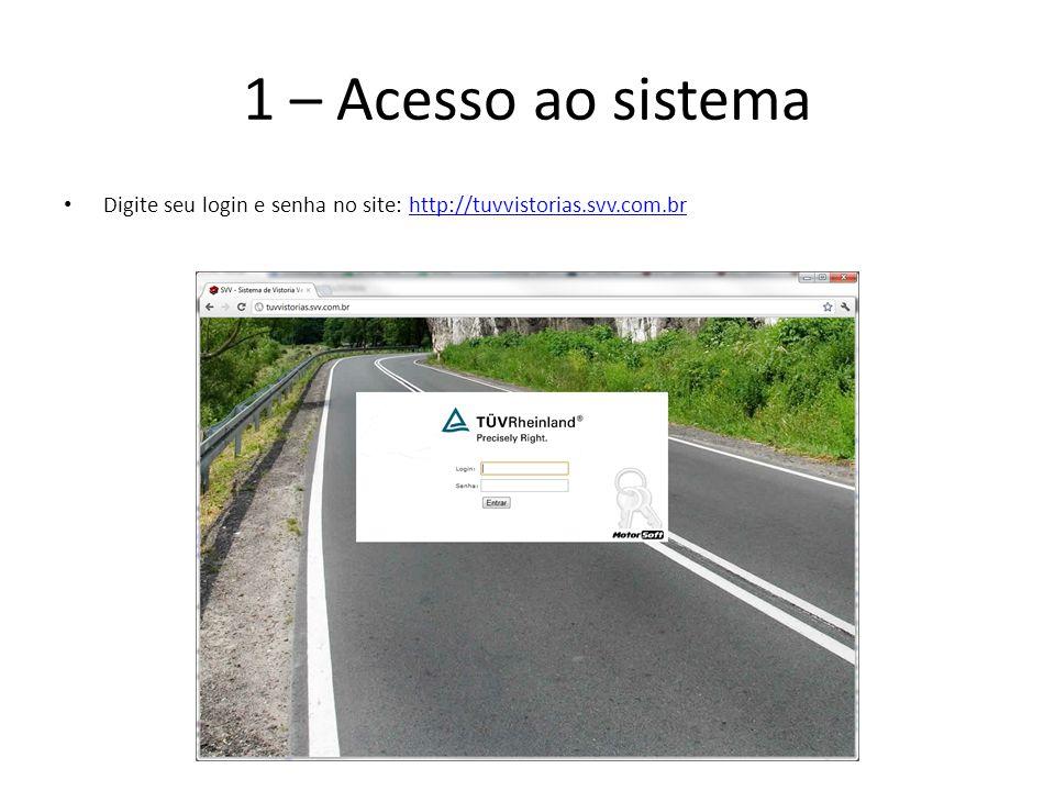 1 – Acesso ao sistema Digite seu login e senha no site: http://tuvvistorias.svv.com.brhttp://tuvvistorias.svv.com.br