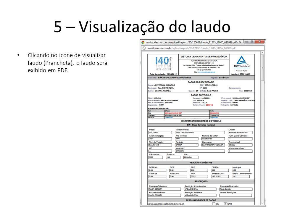 5 – Visualização do laudo Clicando no ícone de visualizar laudo (Prancheta), o laudo será exibido em PDF.