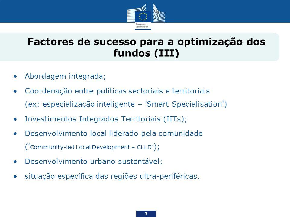 Factores de sucesso para a optimização dos fundos (III) Abordagem integrada; Coordenação entre políticas sectoriais e territoriais (ex: especialização
